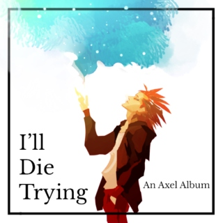 I'll Die Trying