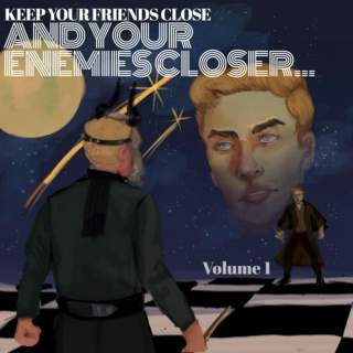 AND YOUR ENEMIES CLOSER... Vol. 1