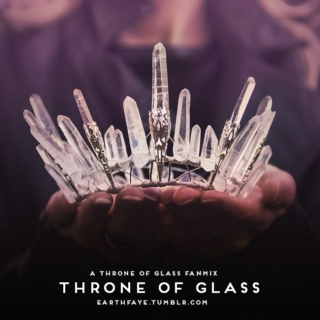Throne of Glass (a ToG fanmix)