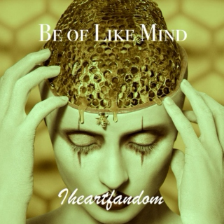 Be of Like Mind