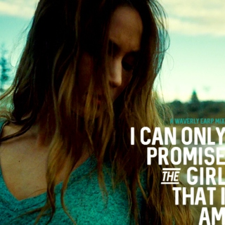 I Can Only Promise The Girl That I Am