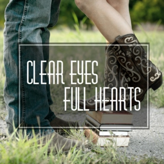 Clear Eyes, Full Hearts