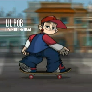 Lil Rob - It's for the Best