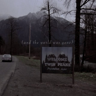 (and the world was gone)