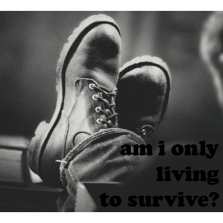 am i only living to survive? - dean