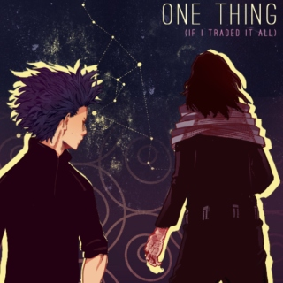 One Thing (If I Traded it All)
