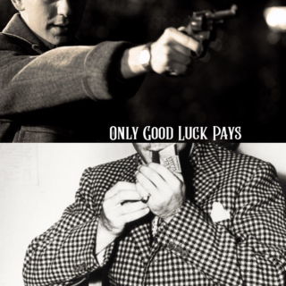 Only Good Luck Pays