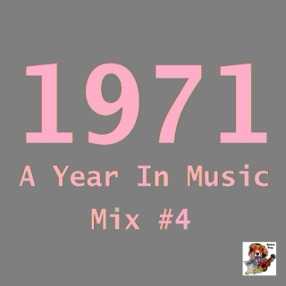 1971: A Year In Music [Mix #4]