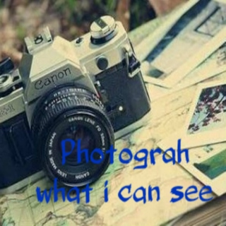Photograph What I Can See