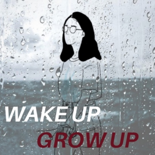 Wake Up, Grow Up