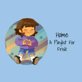 Home - A Playlist For Frisk