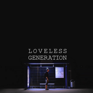 Loveless Generation