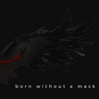 Born Without a Mask