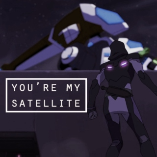 you're my satellite