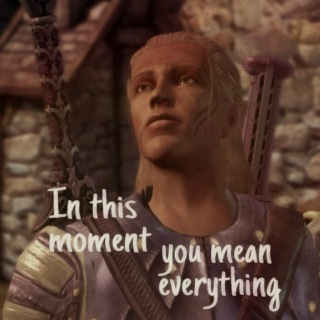 In This Moment You Mean Everything    Zevran/Surana