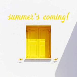 summer's coming!