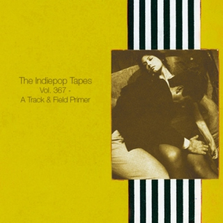 The Indiepop Tapes, Vol. 367: A Track & Field Primer