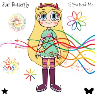 Star Butterfly - If You Need Me