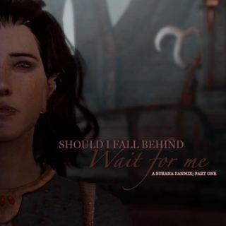 should i fall behind wait for me // a surana fanmix; part one