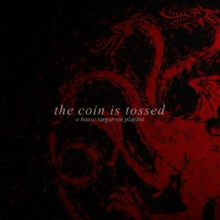 The Coin Is Tossed: House Targaryen Epic Music Fanmix