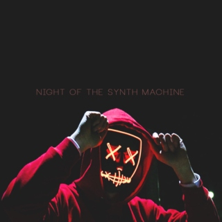 NIGHT OF THE SYNTH MACHINE