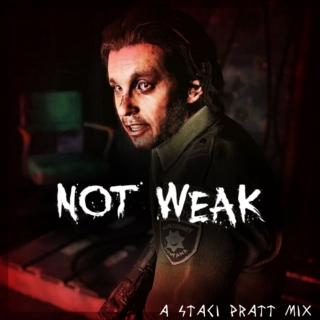 NOT WEAK || A Staci Pratt Mix