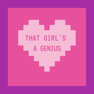 that girl's a genius