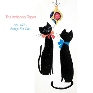 The Indiepop Tapes, Vol. 476: Songs For Cats
