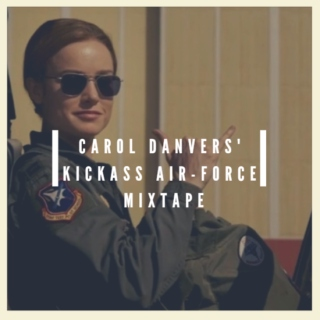 Carol Danvers' Kickass Air-Force Mixtape