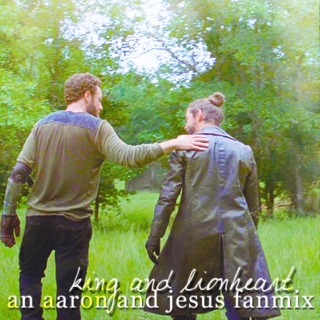 KING AND LIONHEART; a fanmix for aaron and jesus of the walking dead