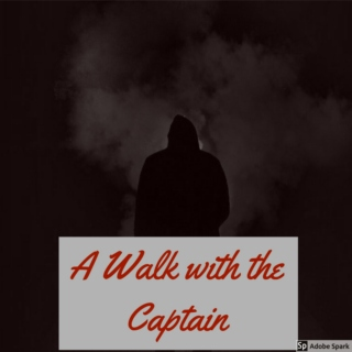 A Walk with the Captain