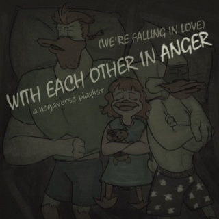 WITH EACH OTHER IN ANGER