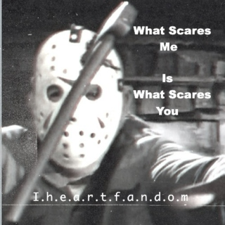 What Scares Me Is What Scares You