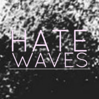 Hate Waves