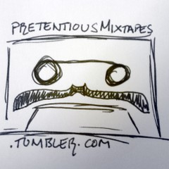 pretentiousmixtapes