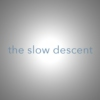 theslowdescent