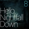 Hello, Nightfall. 8th