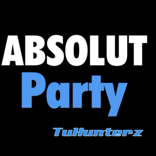 Absolut Party - Best of TuHunterz