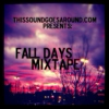 FALL DAYS MIXTAPE