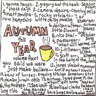 Autumn This Year Volume 4: You Said We Were Just Make Believe...