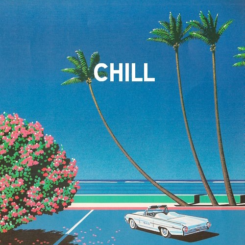 chill out, relax