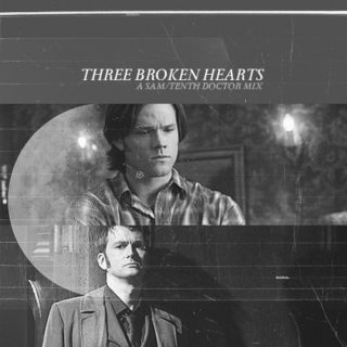 three broken hearts — a Sam/Tenth Doctor mix