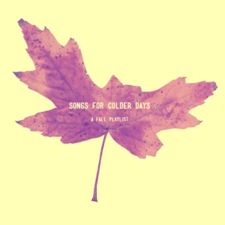 songs for colder days: a fall playlist