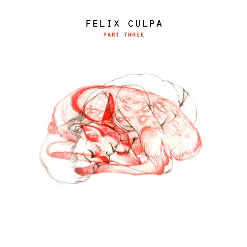 Felix Culpa - Part Three of Three