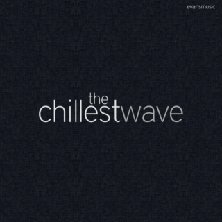 The Chillest Wave