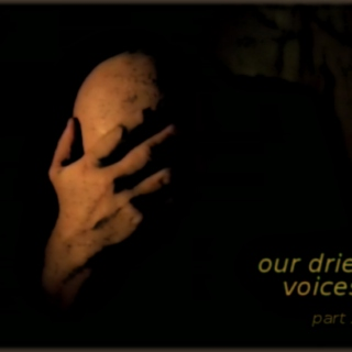our dried voices, part 2