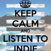 Keep Calm and listen to Indie
