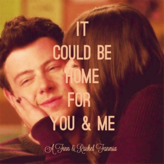 It Could Be Home For You and Me