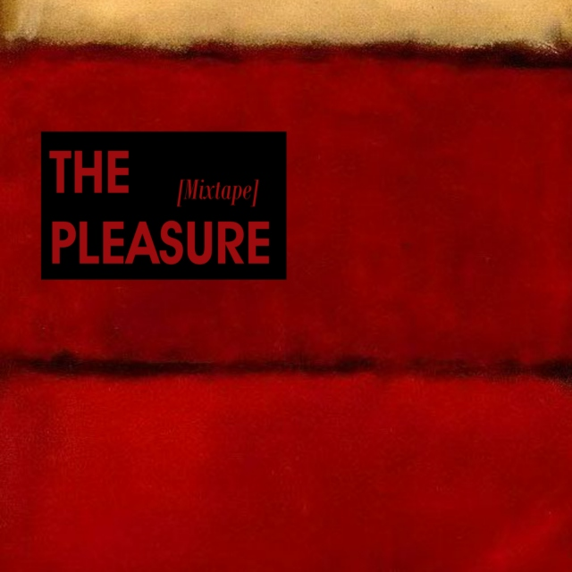 the pleasure [mixtape]