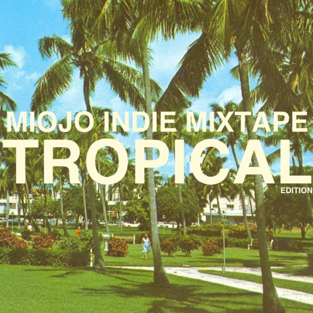 Miojo Indie Mixtape Tropical Edition